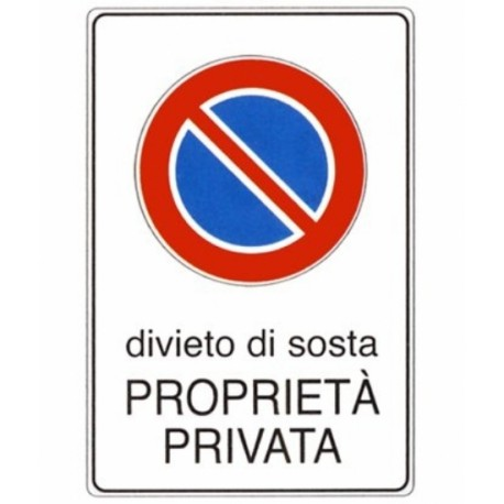 SEGNALE DIVIETO DI SOSTA PROPRIETA PRIVATA 20X30